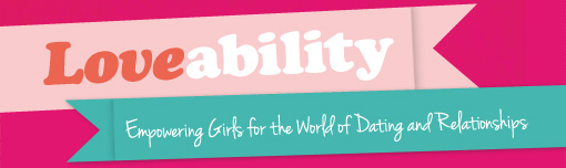 Loveability - Empowering Girls for the World of Dating & Relationships